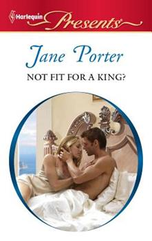 Not Fit for a King? - Book #1 of the A Royal Scandal