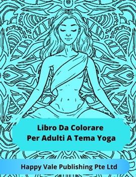 Paperback Libro Da Colorare Per Adulti A Tema Yoga [Italian] Book
