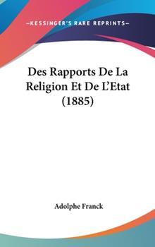 Hardcover Des Rapports de la Religion et de L'Etat Book