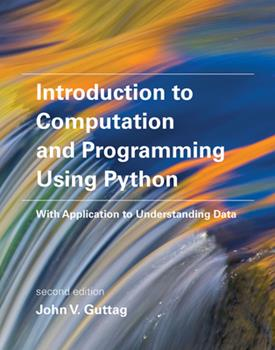 Paperback Introduction to Computation and Programming Using Python, Second Edition: With Application to Understanding Data Book