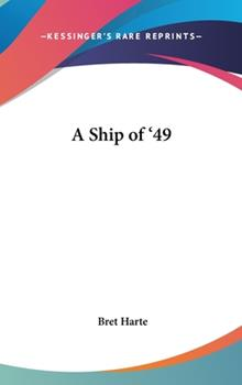 Hardcover A Ship Of '49 Book