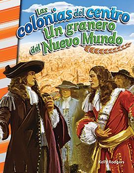 Perfect Paperback Las Colonias del Centro: Un Granero del Nuevo Mundo (the Middle Colonies: Breadbasket of the New World) [Spanish] Book