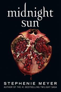 Midnight Sun - Book #5 of the Twilight Saga
