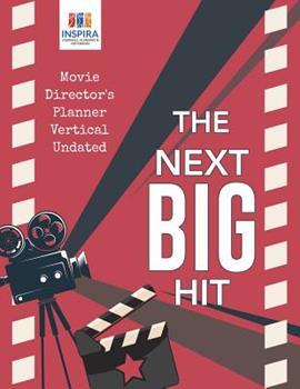 Paperback The Next Big Hit Movie Director's Planner Vertical Undated Book