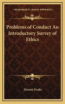 Hardcover Problems of Conduct an Introductory Survey of Ethics Book