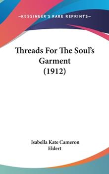 Hardcover Threads for the Soul's Garment Book