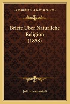 Paperback Briefe Uber Naturliche Religion Book