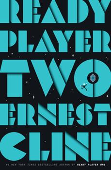 Ready Player Two - Book #2 of the Ready Player One