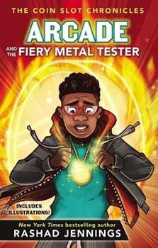 Arcade and the Fiery Metal Tester - Book #3 of the Coin Slot Chronicles