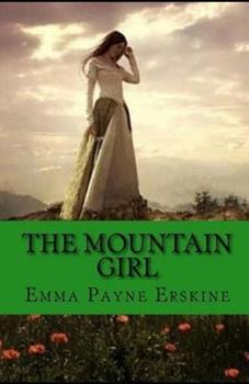 Paperback The Mountain Girl Illustrated Book