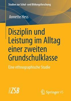 Paperback Disziplin Und Leistung Im Alltag Einer Zweiten Grundschulklasse: Eine Ethnographische Studie [German] Book
