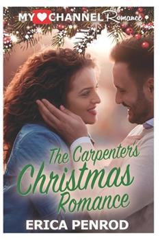 Paperback The Carpenter's Christmas Romance (A MyHeartChannel Romance) Book