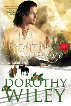 Frontier Gift of Love - Book #5 of the American Wilderness