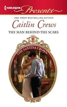 The Man Behind The Scars - Book #4 of the Santina Crown