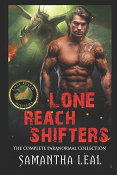 Paperback Lone Reach Shifters: The Complete Paranormal Collection Book