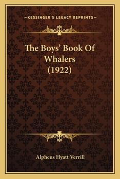 Paperback The Boys' Book of Whalers Book