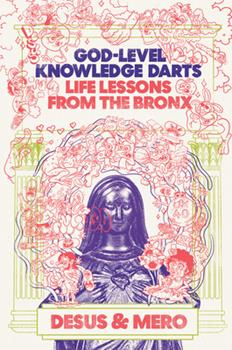 Hardcover God-Level Knowledge Darts : Life Lessons from the Bronx Book