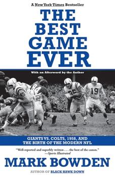 The Best Game Ever: Giants vs. Colts, 1958, and the Birth of the Modern NFL 0802144128 Book Cover