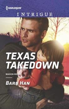 Texas Takedown (Mills & Boon Intrigue) - Book #2 of the Mason Ridge