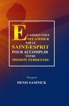Paperback Laissez-Vous Enflammer Par Le Saint-Esprit Pour Accomplir Votre Mission Terrestre [French] [Large Print] Book