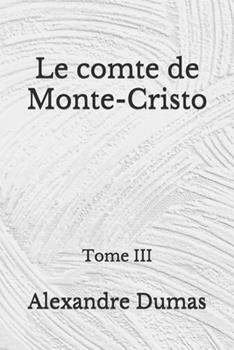 Paperback Le comte de Monte-Cristo: Tome III: (Aberdeen Classics Collection) (French Edition) [French] Book
