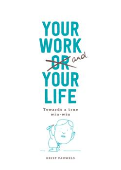Hardcover Your Work and Your Life: Towards a True Win-Win Book