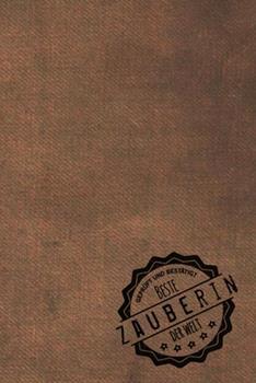 Paperback Gepr�ft und Best�tigt Beste Zauberin der Welt : Notizbuch F�r Die Frau, Deren Hobby Zauberei Ist - Geschenkidee - Geschenke - Geschenk [German] Book