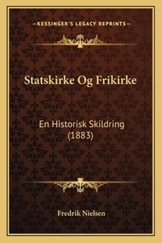 Paperback Statskirke Og Frikirke : En Historisk Skildring (1883) Book