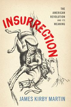 Insurrection: The American Revolution and Its Meaning 1594163324 Book Cover