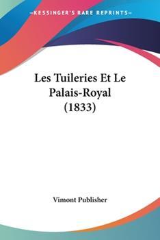 Paperback Les Tuileries et le Palais-Royal Book