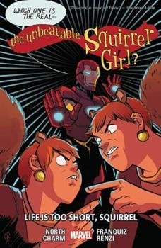 The Unbeatable Squirrel Girl, Vol. 10: Life is Too Short, Squirrel - Book #10 of the Unbeatable Squirrel Girl