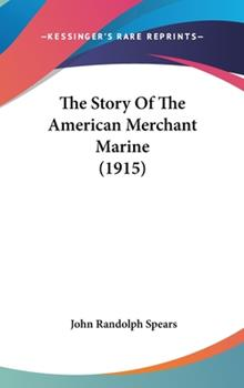 Hardcover The Story of the American Merchant Marine Book