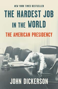 Hardcover The Hardest Job in the World : The American Presidency Book