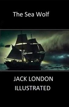 Paperback The Sea Wolf Illustrated Book