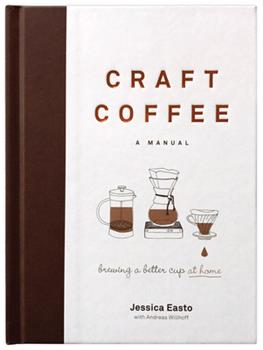 Hardcover Craft Coffee: A Manual: Brewing a Better Cup at Home Book