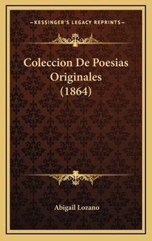 Hardcover Coleccion De Poesias Originales (1864) Book
