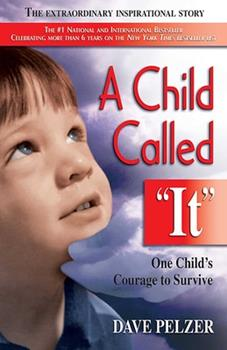 """A Child Called """"It"""": One Child's Courage to Survive 0752837508 Book Cover"""