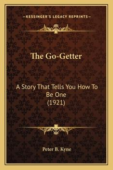 Paperback The Go-Getter: A Story That Tells You How To Be One (1921) Book