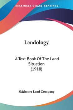 Paperback Landology : A Text Book of the Land Situation (1918) Book