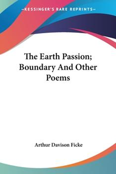 Paperback The Earth Passion; Boundary and Other Poems Book