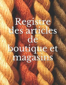 Paperback Registre des Articles de Boutique et Magasins [French] Book