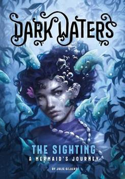 The Sighting: A Mermaid's Journey - Book #4 of the Dark Waters