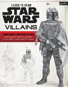 Paperback Learn to Draw Star Wars: Villains: Draw Favorite Star Wars Villains, Including Darth Vader, Kylo Ren, and Darth Maul Book