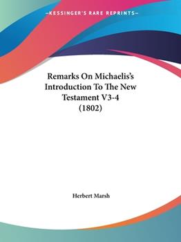 Paperback Remarks on Michaelis's Introduction to the New Testament V3-4 Book