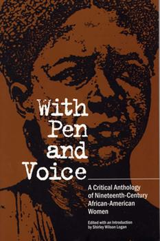 Paperback With Pen and Voice: A Critical Anthology of Nineteenth-Century African-American Women Book
