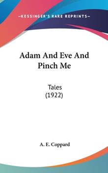 Hardcover Adam and Eve and Pinch Me : Tales (1922) Book