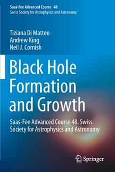 Paperback Black Hole Formation and Growth: Saas-Fee Advanced Course 48. Swiss Society for Astrophysics and Astronomy Book