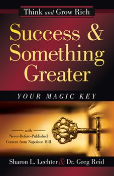 Success and Something Greater: Your Magic Key 1640950737 Book Cover
