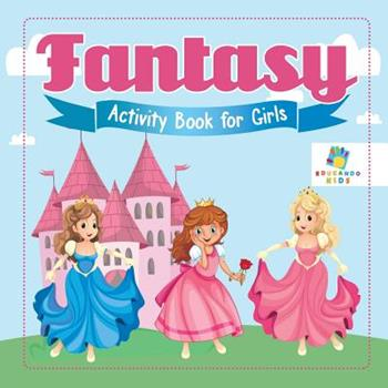 Paperback Fantasy Activity Book for Girls Book