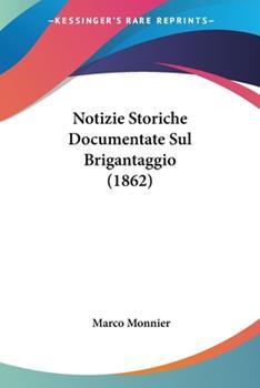 Paperback Notizie Storiche Documentate Sul Brigantaggio (1862) Book